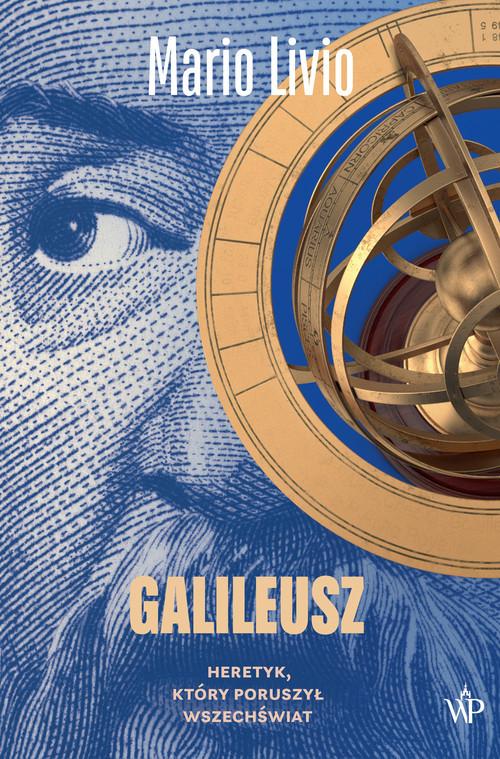 okładka Galileusz. Heretyk, który poruszył wszechświatksiążka      Livio Mario