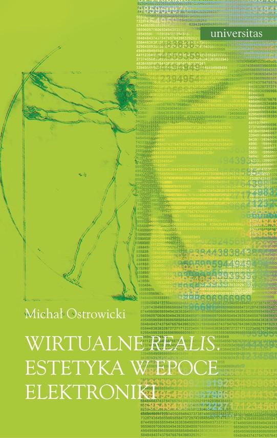 okładka Wirtualne realis. Estetyka w epoce elektronikiebook | pdf | Michał Ostrowicki