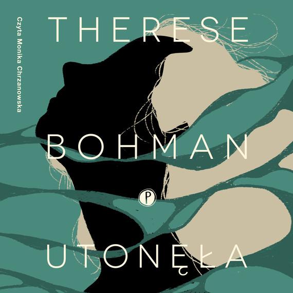 okładka Utonęłaaudiobook | MP3 | Therese Bohman
