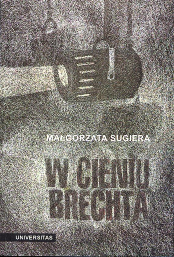 okładka W cieniu Brechta. Niemieckojęzyczny dramat powojenny 1945-1995ebook | pdf | Małgorzata Sugiera