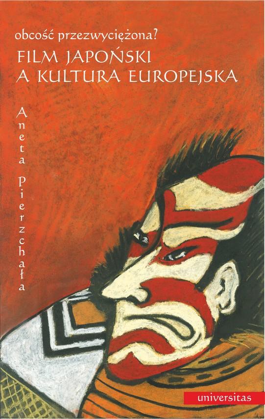 okładka Film japoński a kultura europejska. Obcość przezwyciężona?ebook   pdf   Aneta Pierzchała