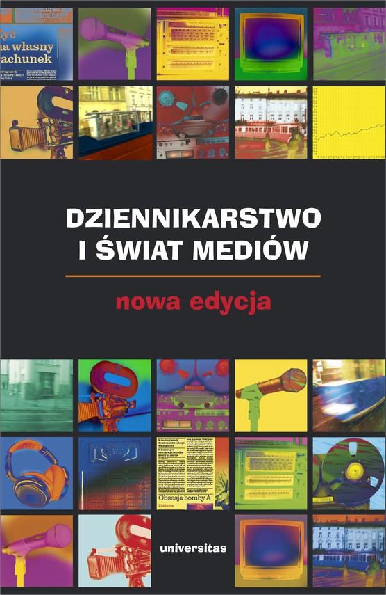 okładka Dziennikarstwo i świat mediów. Nowa edycjaebook | pdf | Zbigniew Bauer, Edward Chudziński