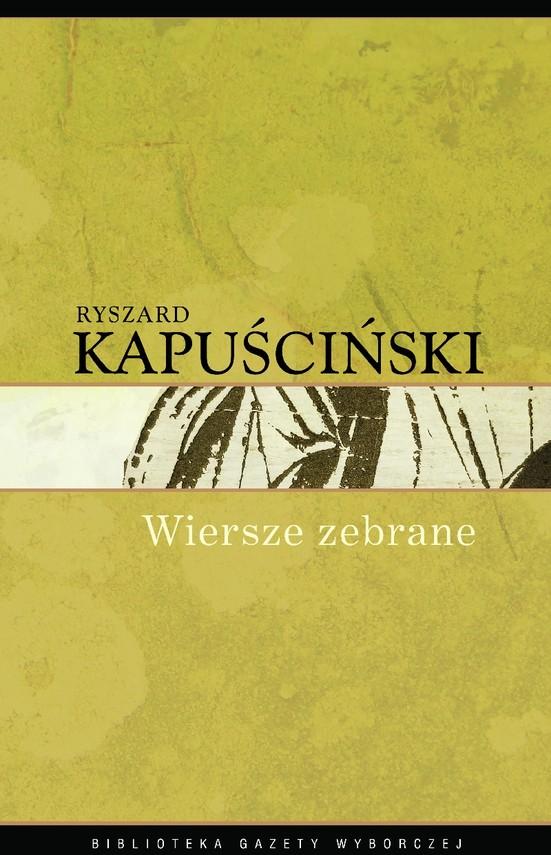 okładka Wiersze zebraneebook | epub, mobi | Ryszard Kapuściński