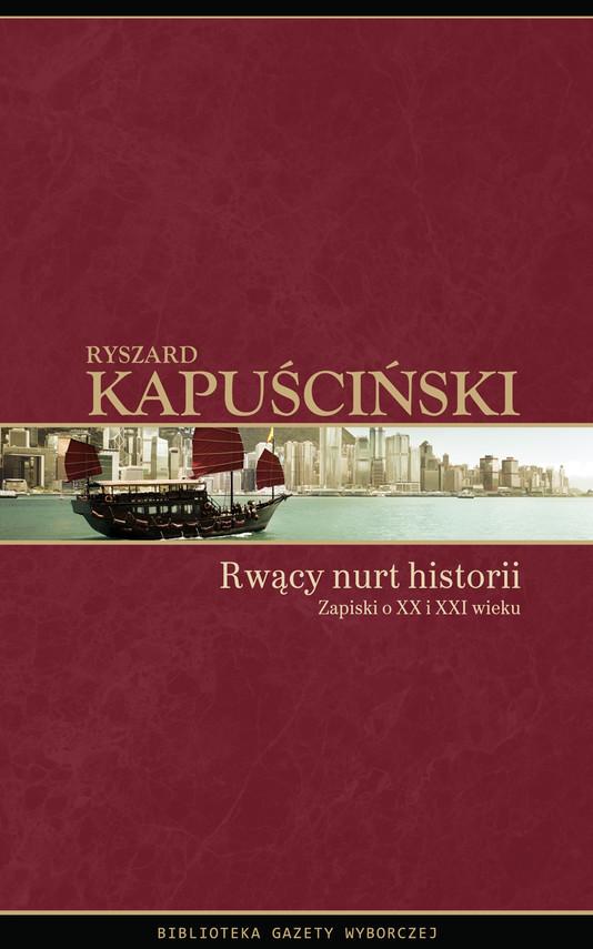okładka Rwący nurt historiiebook   epub, mobi   Ryszard Kapuściński