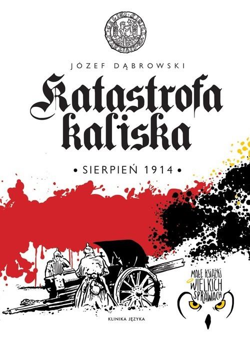okładka Katastrofa kaliskaksiążka |  | Dąbrowski Józef