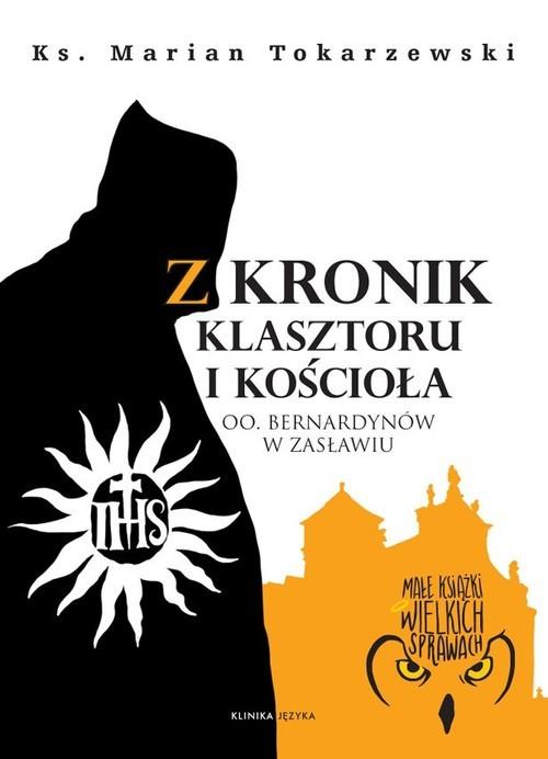 okładka Z kronik klasztoru i kościołaksiążka |  | Tokarzewski Marian