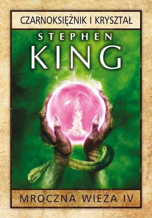 okładka Mroczna Wieża 4 Czarnoksiężnik i kryształksiążka      Stephen King