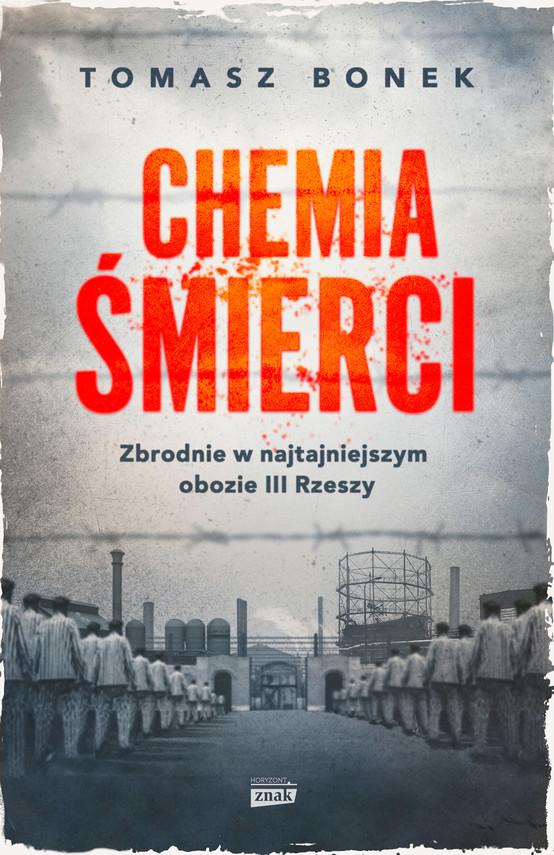 okładka Chemia śmierci. Zbrodnie w najtajniejszym obozie III Rzeszyebook | epub, mobi | Tomasz Bonek