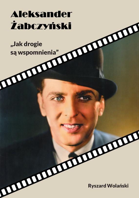 okładka Aleksander Żabczyńskiebook   epub, mobi   Ryszard Wolański