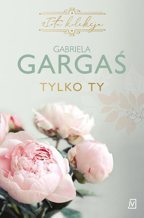 okładka Tylko tyksiążka      Gabriela Gargaś
