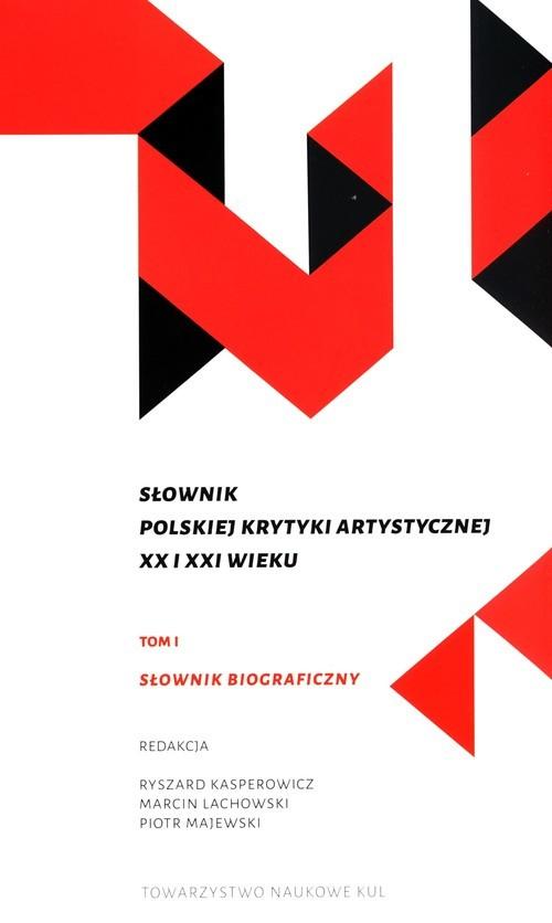 okładka Słownik polskiej krytyki artystycznej XX i XXI wieku Tom 1 i 2książka     