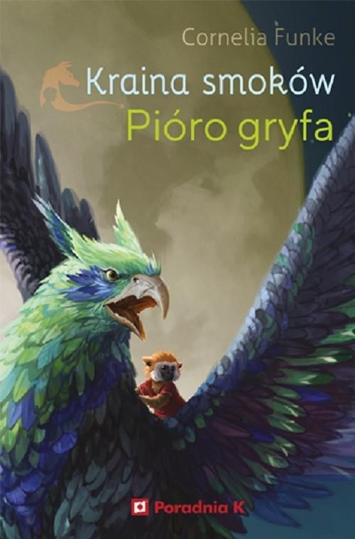 okładka Kraina smoków Pióro gryfaksiążka      Cornelia Funke