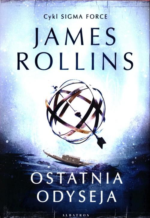 okładka Ostatnia Odeseja Sigma Force Tom 15książka      James Rollins
