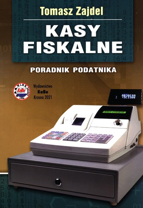 okładka Kasy fiskalne Poradnik podatnikaksiążka |  | Zajdel Tomasz