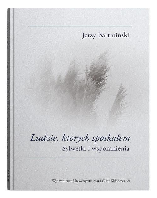 okładka Ludzie których spotkałem Sylwetki i wspomnieniaksiążka |  | Jerzy Bartmiński