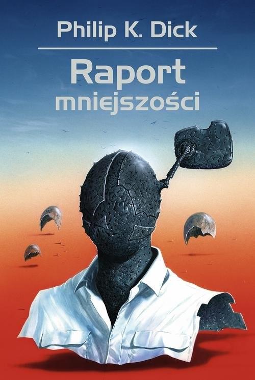 okładka Raport mniejszościksiążka      Philip K. Dick, Wojciech Siudmak