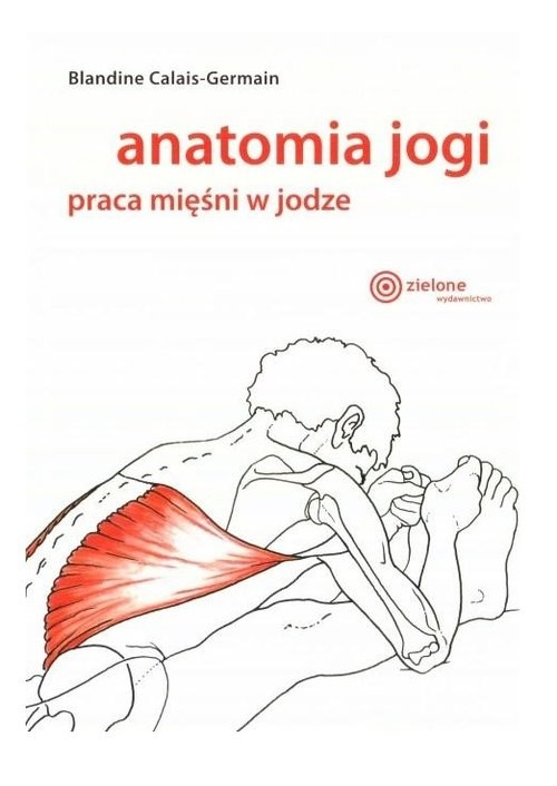 okładka Anatomia jogi praca mięśni w jodzeksiążka      Calais-Germain Blandine