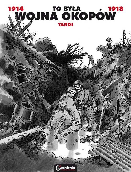 okładka To była wojna okopówksiążka |  | Tardi