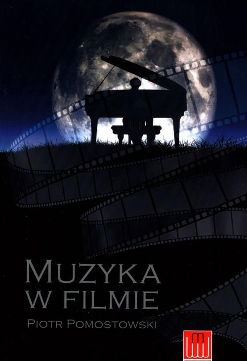 okładka Muzyka w filmieksiążka |  | Pomostowski Piotr