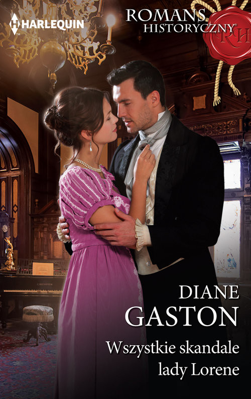 okładka Wszystkie skandale lady Loreneksiążka      Diane Gaston