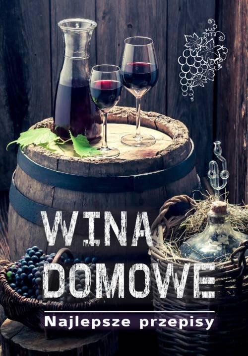 okładka Wina domowe. 100 najlepszych przepisówksiążka |  | Fiedoruk Łukasz