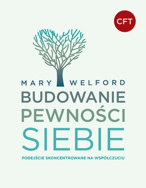 okładka BUDOWANIE PEWNOŚCI SIEBIEebook | epub, mobi | Mary Welford