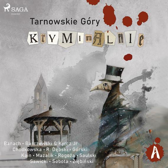 okładka Tarnowskie góry kryminalnieaudiobook   MP3   Praca Zbiorowa