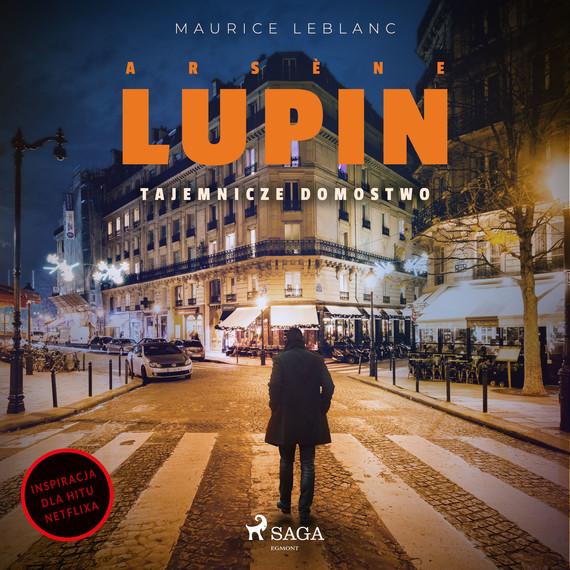 okładka Arsène Lupin. Tajemnicze domostwoaudiobook   MP3   Maurice Leblanc