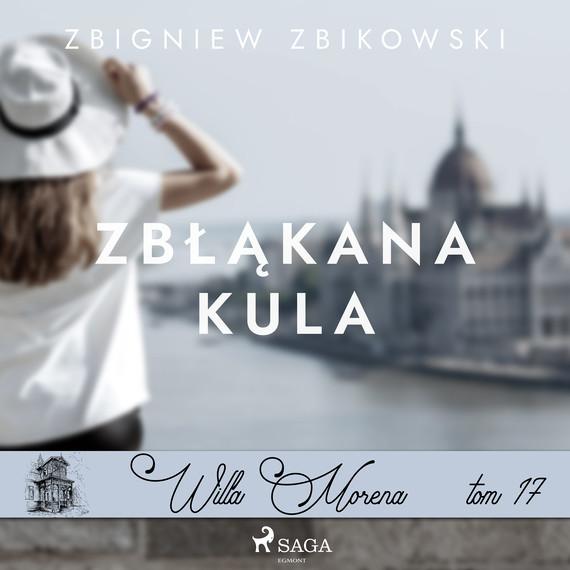 okładka Willa Morena 17: Zbłąkana kulaaudiobook   MP3   Zbikowski Zbigniew