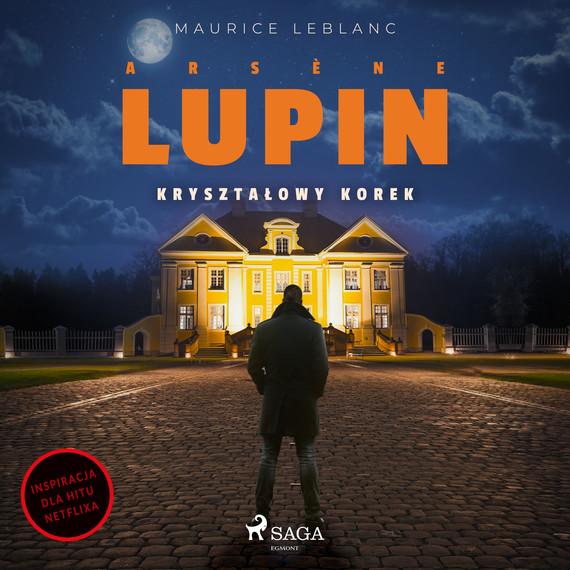 okładka Arsène Lupin. Kryształowy korekaudiobook | MP3 | Maurice Leblanc