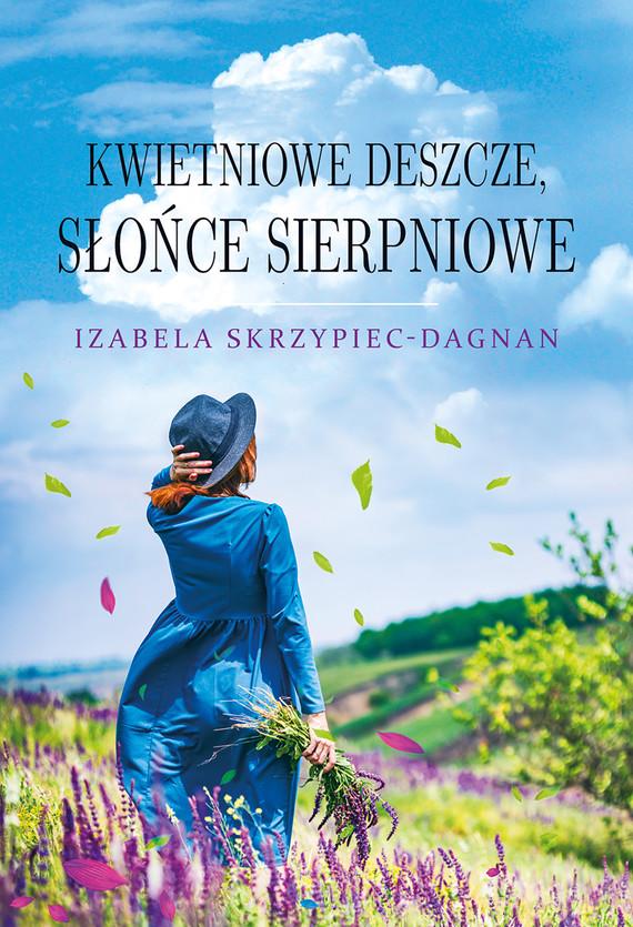 okładka Kwietniowe deszcze, słońce sierpnioweebook   epub, mobi   Izabela Skrzypiec-Dagnan