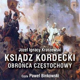 okładka Ksiądz Kordecki - obrońca Częstochowyaudiobook | MP3 | Józef Ignacy Kraszewski