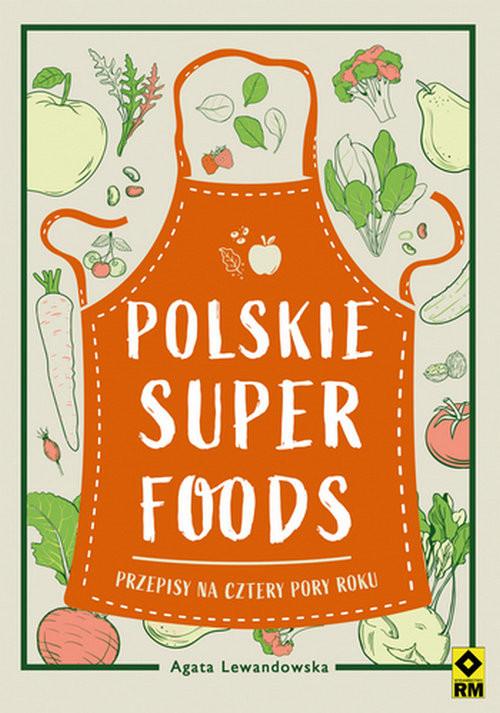 okładka Polskie superfoods Przepisy na cztery pory rokuksiążka      Agata Lewandowska