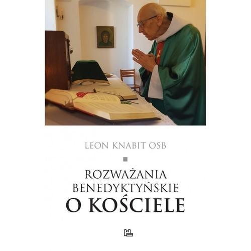 okładka Rozważania benedyktyńskie o Kościele / Tyniecksiążka |  | Leon OSB Knabit