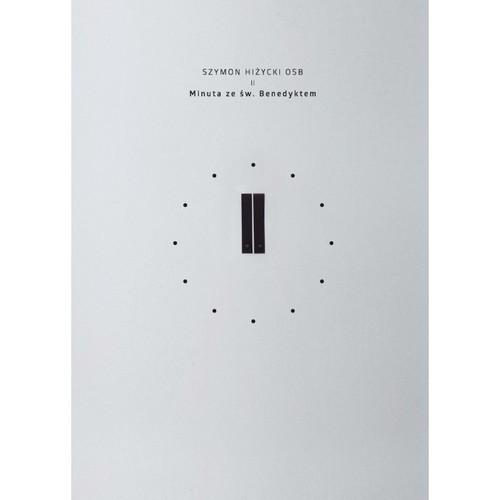 okładka Minuta ze św Benedyktem / Tyniecksiążka      Szymon OSB Hiżycki