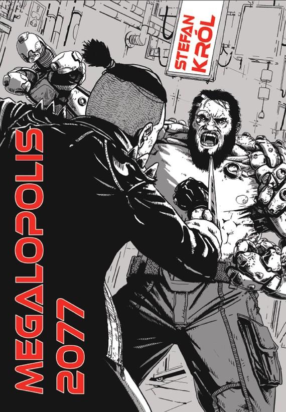 okładka Megalopolis 2077ebook | epub, mobi | Stefan Król