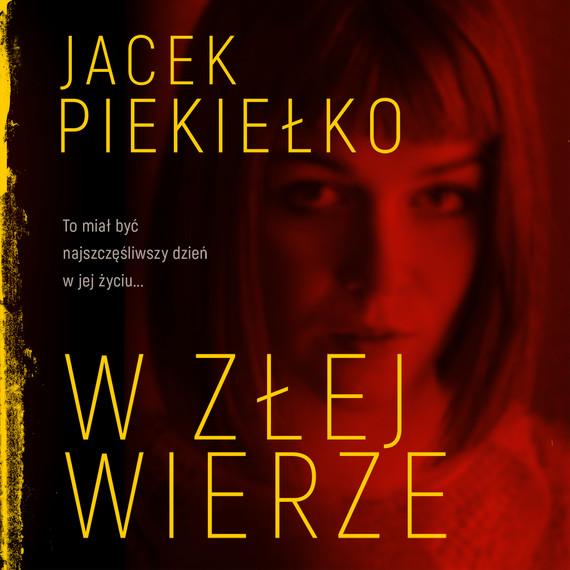 okładka W ZŁEJ WIERZEaudiobook   MP3   Jacek Piekiełko