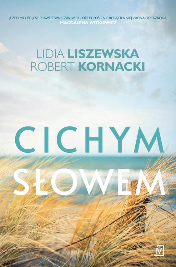 okładka Cichym słowemebook | epub, mobi | Lidia Liszewska, Robert  Kornacki