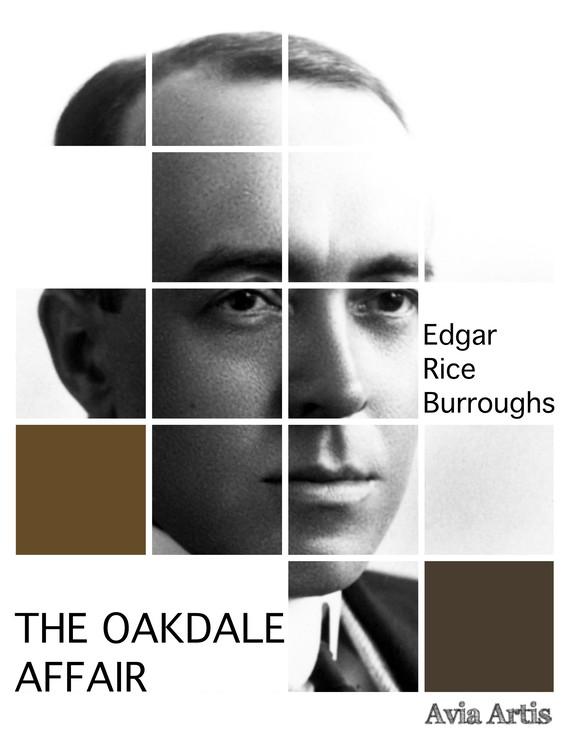 okładka The Oakdale Affairebook | epub, mobi | Edgar Rice Burroughs