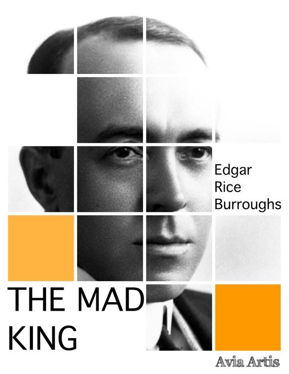 okładka The Mad Kingebook   epub, mobi   Edgar Rice Burroughs