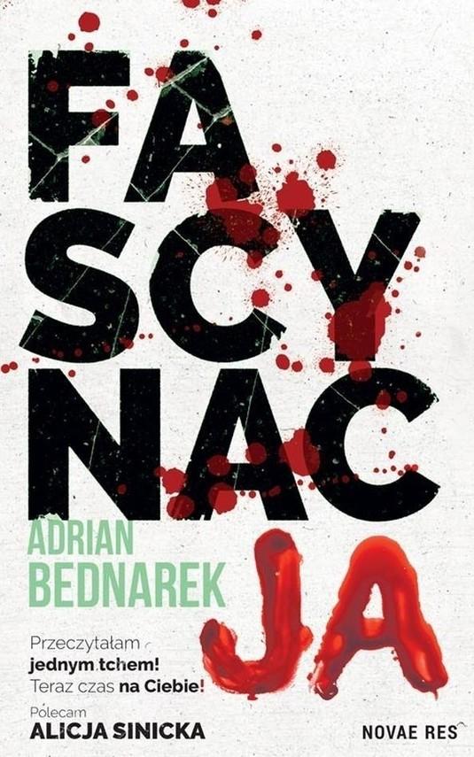 okładka Fascynacja. Cykl z Oskarem Blajerem. Tom 3 książka |  | Adrian Bednarek