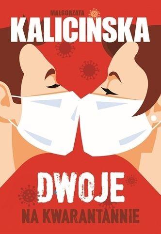okładka Dwoje na kwarantannie książka |  | Małgorzata Kalicińska