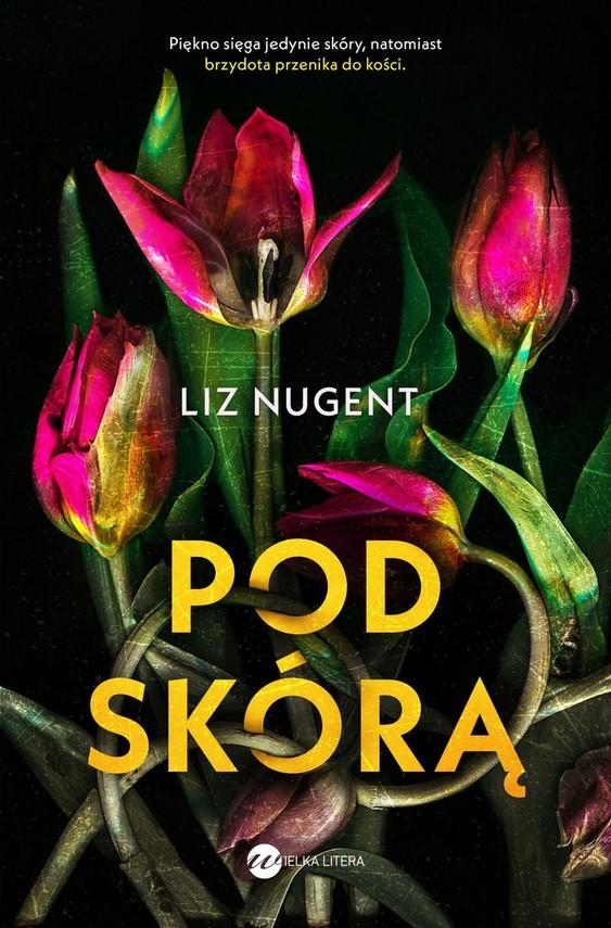 okładka Pod skórą książka |  | Liz Nugent