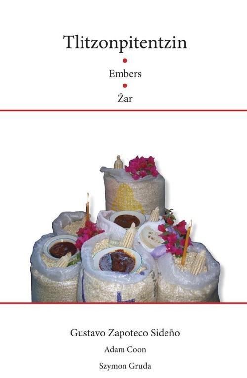 okładka Tlitzonpitentzin / Embers / Żarksiążka      Sideno Gustavo Zapoteco
