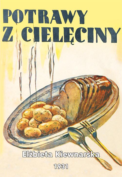 okładka Potrawy z cielęcinyksiążka |  | Elżbieta Kiewnarska