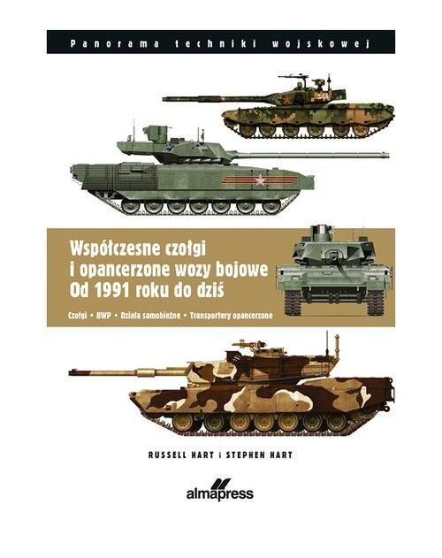 okładka Współczesne czołgi i pojazdy opancerzone od 1991 do dzisiaj C zołgi, BWP, działa samobieżne, transportery opancerzoneksiążka      Russel Hart, Stephen Hart