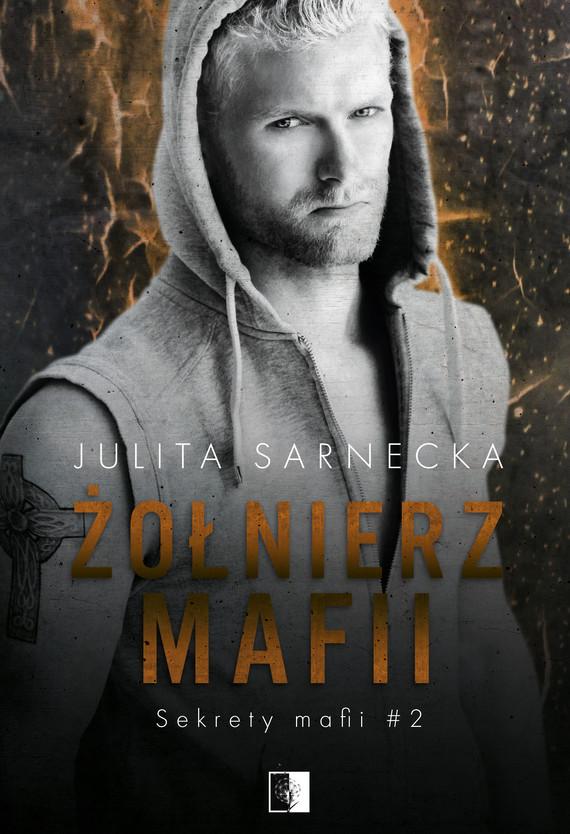 okładka Żołnierz mafiiebook   epub, mobi   Julita Sarnecka