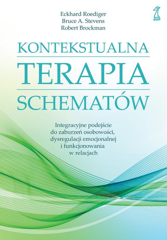 okładka KONTEKSTUALNA TERAPIA SCHEMATÓWebook | epub, mobi | Robert Brockman, Bruce A. Stevens, Eckhard Roediger