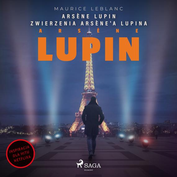 okładka Arsène Lupin. Zwierzenia Arsène'a Lupinaaudiobook | MP3 | Maurice Leblanc