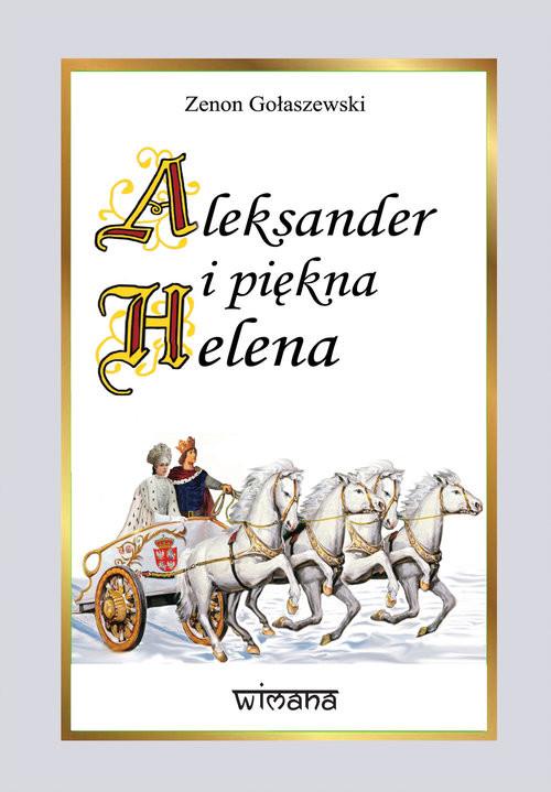 okładka Aleksander i piękna Helenaksiążka      Gołaszewski Zenon